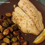 Lemon Garlic Tilapia with Roasted Brussels Sprouts
